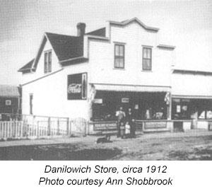 Danilowich Store, circa 1912 Photo courtesy Ann Shobbrook
